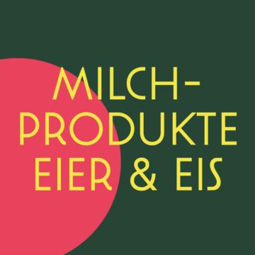 Milchprodukte, Eier & Eis